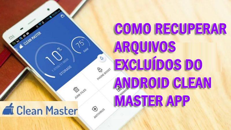 Como recuperar arquivos excluídos do Android Clean Master App