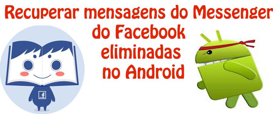 Como recuperar mensagens do Messenger do Facebook eliminadas no Android