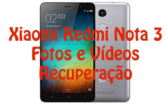 Xiaomi Redmi Nota 3 Fotos e Vídeos Recuperação