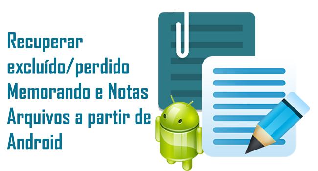 Android-Memorando-notas-Arquivo-recuperação