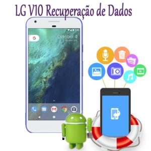LG V10 Recuperação de Dados
