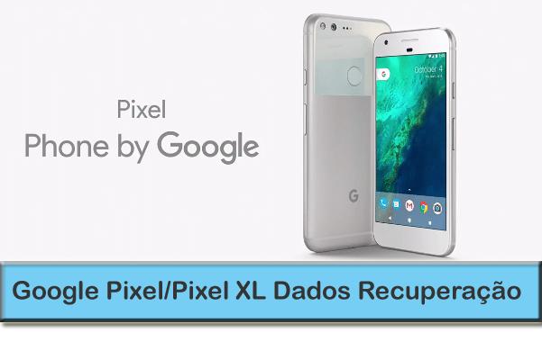 Google-pixel-telefone-dados-recuperação