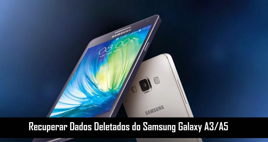 6952a11501b Como recuperar dados apagados do Samsung Galaxy A3/A5?