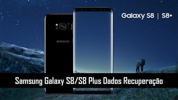 Galaxy S8/S8 Plus Recuperação de Arquivo