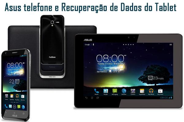 Asus telefone e Recuperação de Dados do Tablet