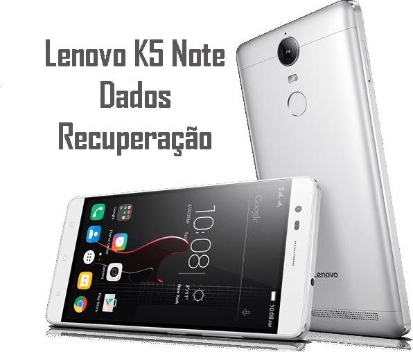 Lenovo K5 Note Dados Recuperação