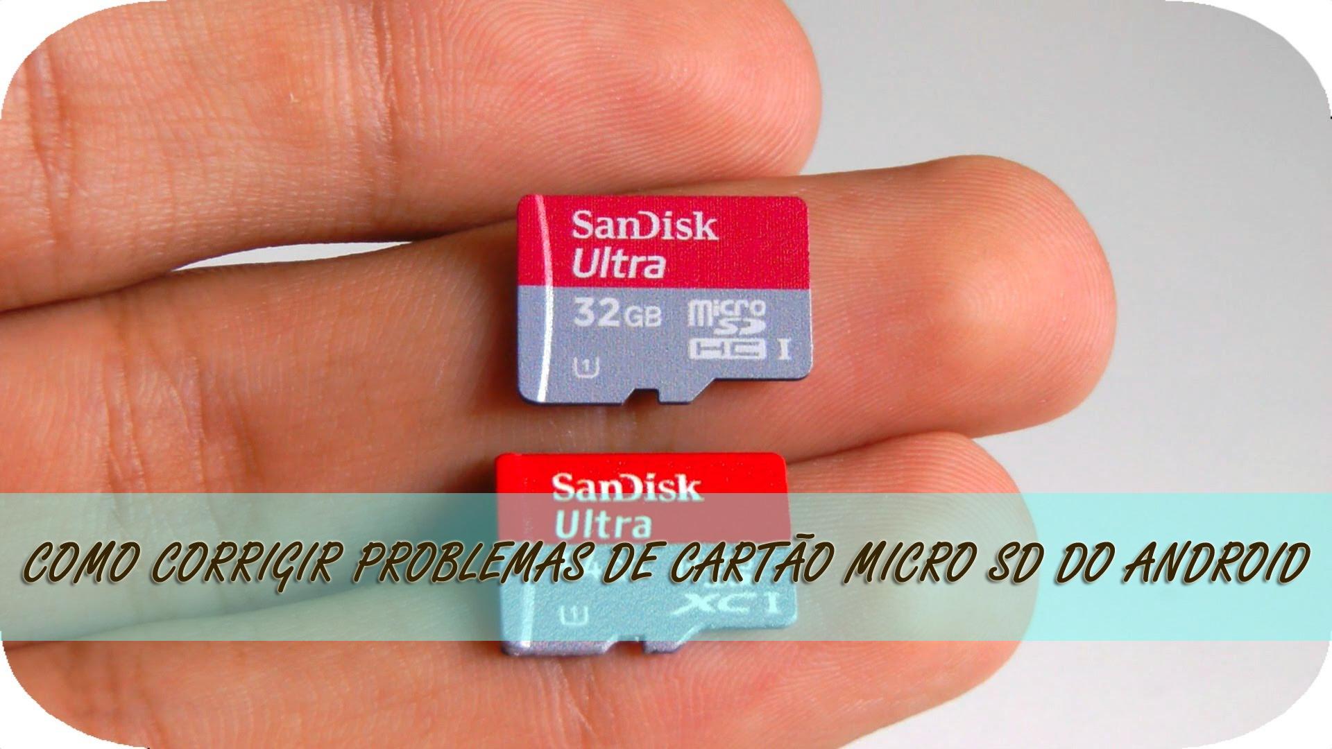 Como corrigir problemas de cartão micro SD do Android
