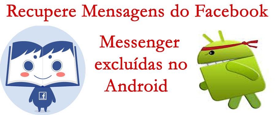 Como recuperar suprimido Facebook Messenger Conteúdo do bate-papo no Android