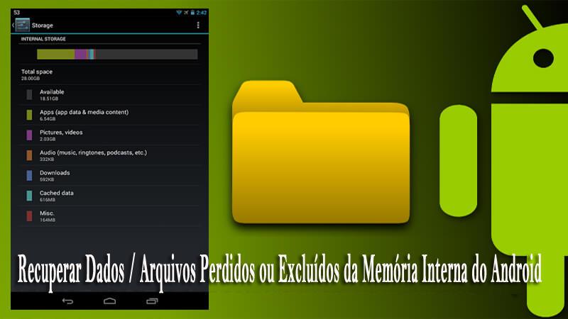Recuperar Dados / Arquivos Perdidos ou Excluídos da Memória Interna do Android