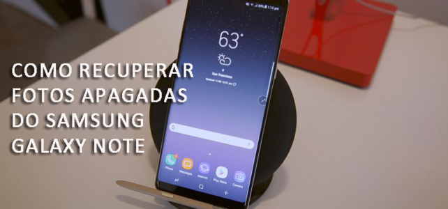 [GUIA] – Como recuperar fotos apagadas do Samsung Galaxy Note