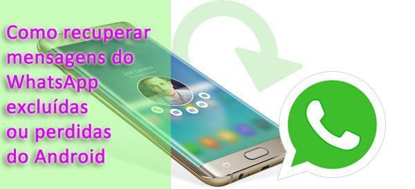 Como recuperar mensagens do WhatsApp excluídas ou perdidas do Android