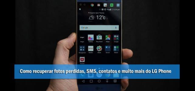 Como recuperar fotos perdidas, SMS, contatos e muito mais do LG Phone