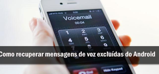 [Guia Útil] – Como recuperar mensagens de voz excluídas do Android