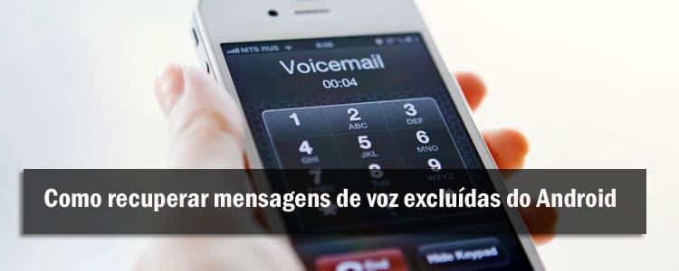 [Guia Útil] - Como recuperar mensagens de voz excluídas do Android