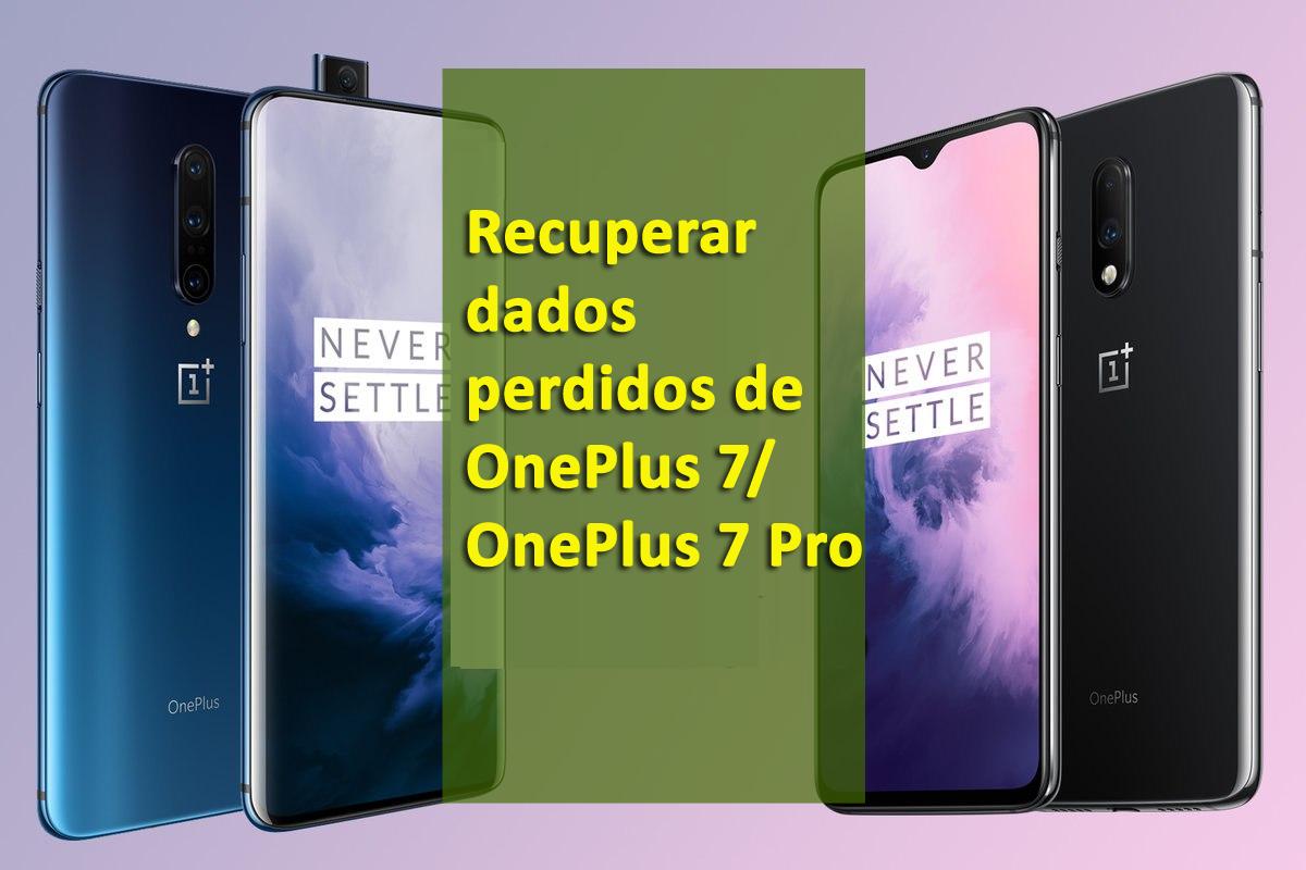 Maneiras rápidas e eficazes para recuperar dados perdidos de OnePlus 7/7 Pro