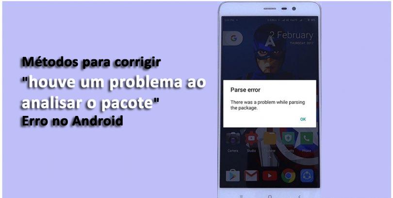 """9 métodos para corrigir """"houve um problema ao analisar o pacote"""" Erro no Android"""