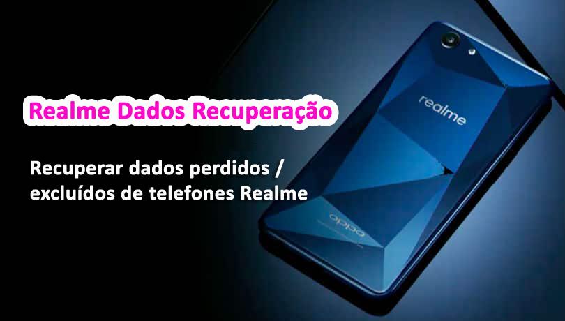 Realme Dados Recuperação - Recuperar dados perdidos / excluídos de telefones Realme