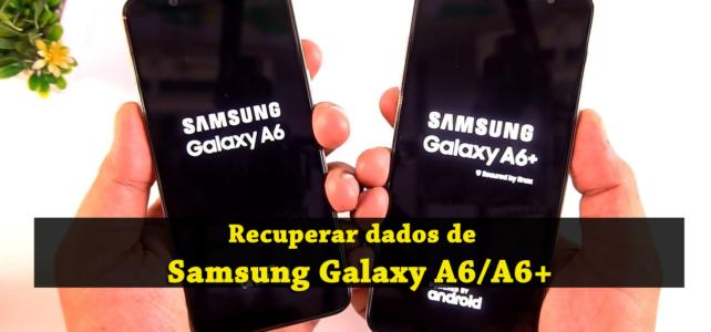 4 métodos para recuperar dados perdidos / excluídos do Samsung Galaxy A6 / A6+