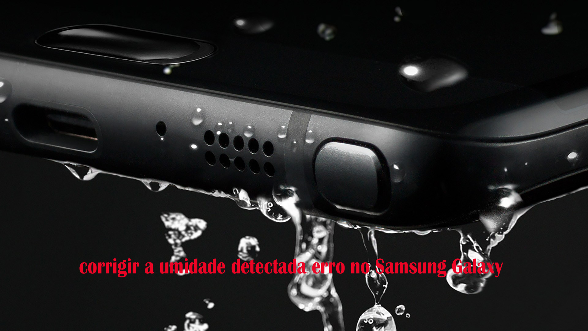 12 métodos para corrigir a umidade detectada erro no Samsung