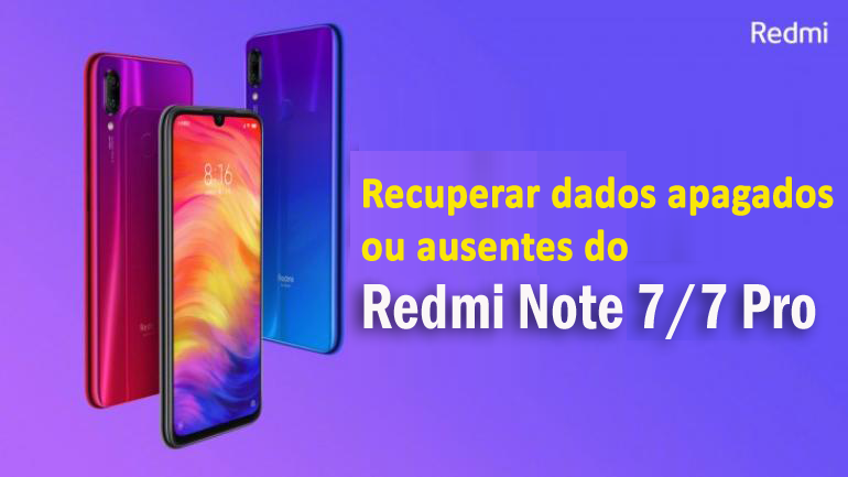 Recuperar dados apagados ou ausentes do Redmi Note 7/7 Pro
