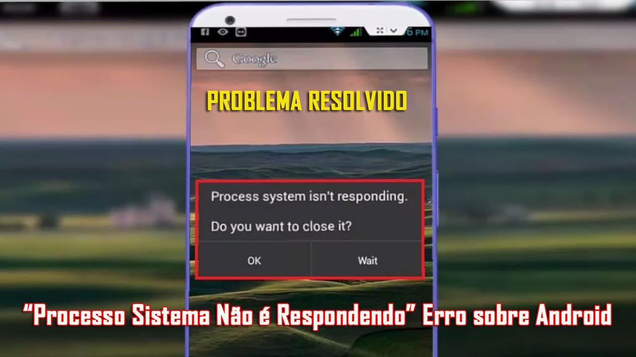 """Aprender Quão para Consertar """"Processo Sistema Não é Respondendo"""" Erro sobre Android"""