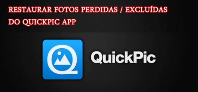 3 maneiras de restaurar fotos perdidas / excluídas do Quickpic App efetivamente