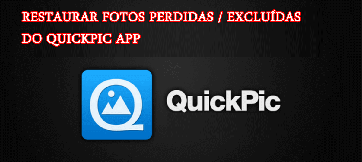 restaurar fotos perdidas / excluídas do Quickpic App