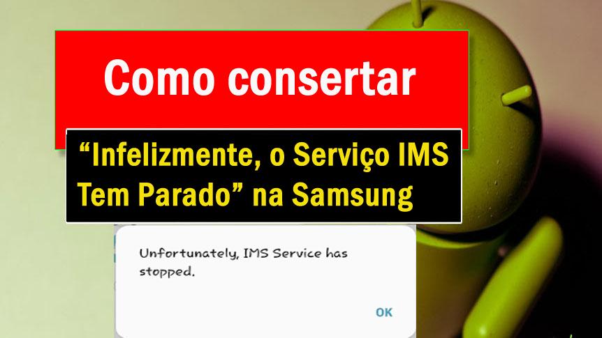 """corrigir """"Infelizmente, o Serviço IMS Tem Parado"""" na Samsung"""