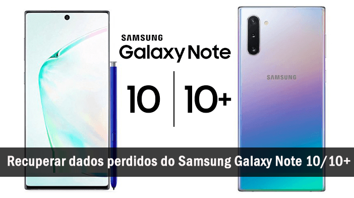 recuperar dados perdidos do Samsung Galaxy Note 10/10+