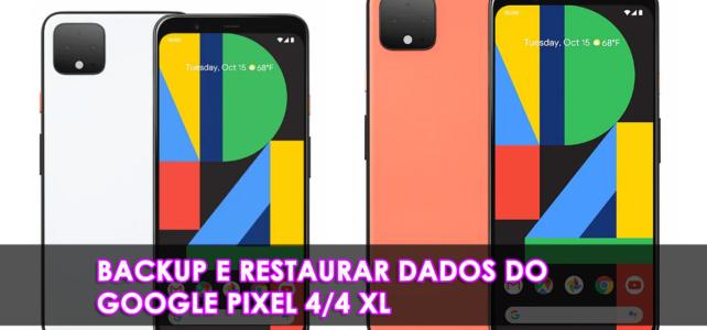 [4 Métodos] – Como fazer backup e restaurar dados do Google Pixel 4/4 XL