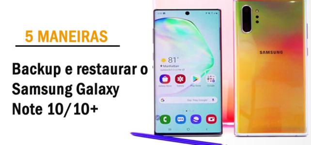 [5 maneiras] – Como fazer backup e restaurar o Samsung Galaxy Note 10/10 +