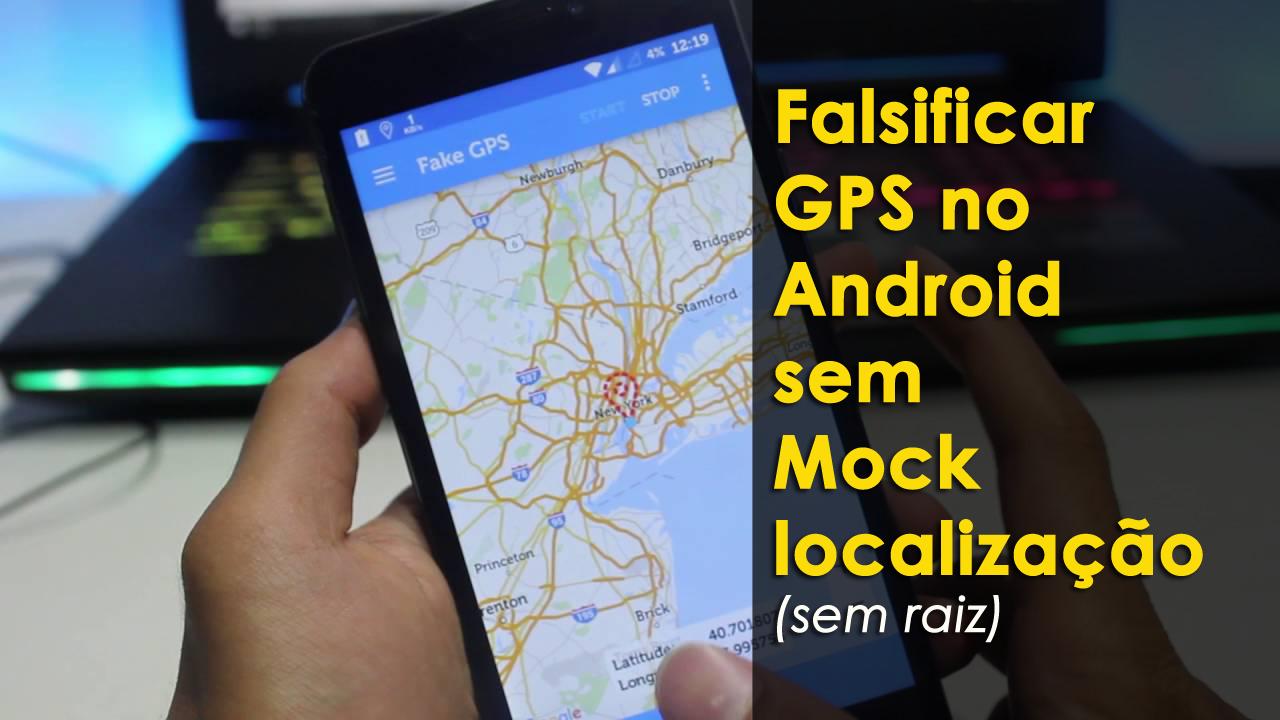 falsificar GPS no Android sem Mock localização