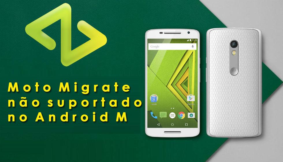 Moto Migrate não suportado no Android M