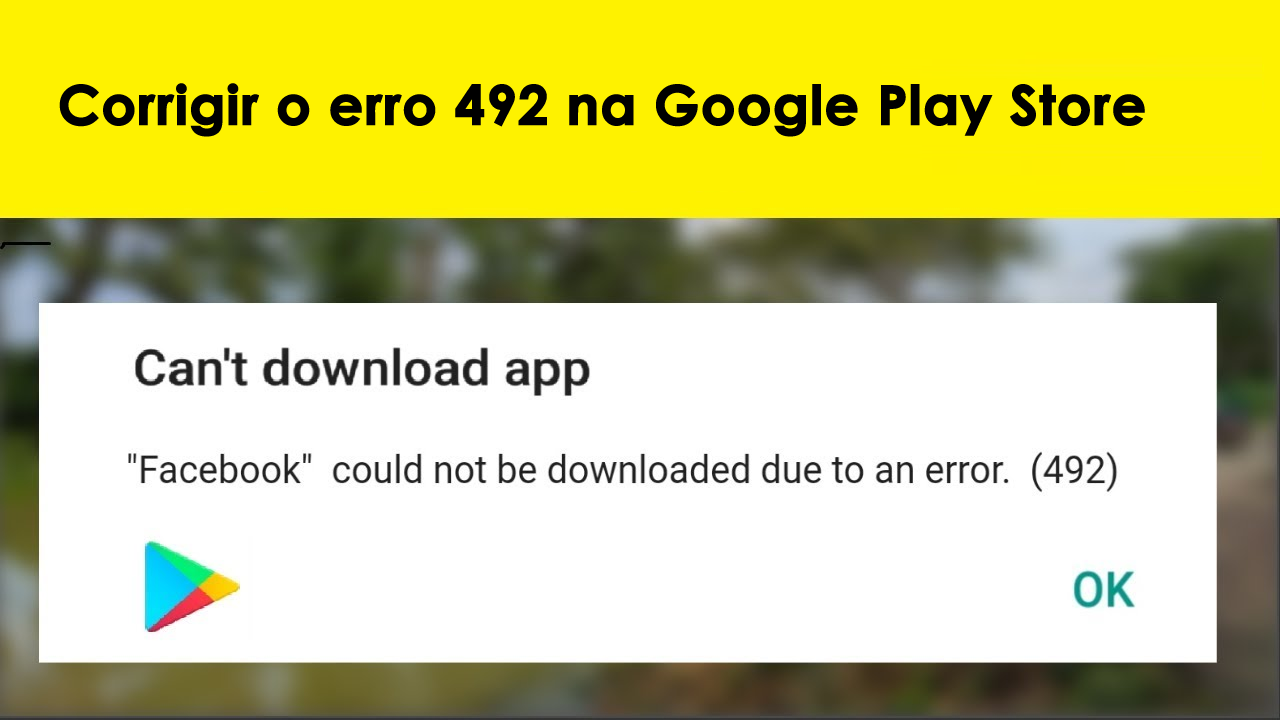 corrigir o erro 492 na Google Play Store