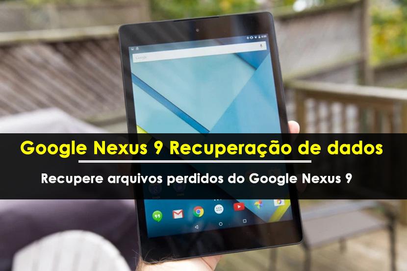Google Nexus 9 Recuperação de dados
