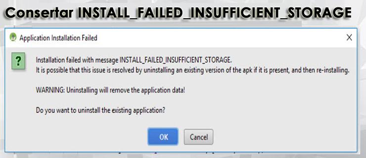 corrigir o Android: Erro de instalação: INSTALL_FAILED_INSUFFICIENT_STORAGE facilmente