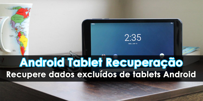 Android Tablet Recuperação