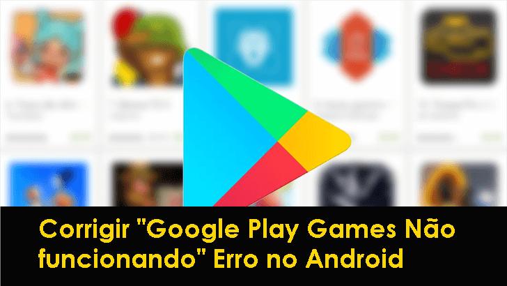 """corrigir """"Google Play Games Não funcionando"""" Erro no Android"""