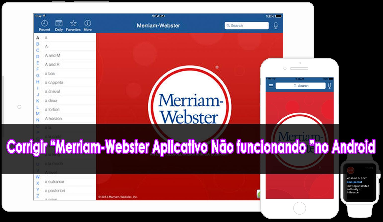 """corrigir """"Merriam-Webster Aplicativo Não funcionando """"no Android"""