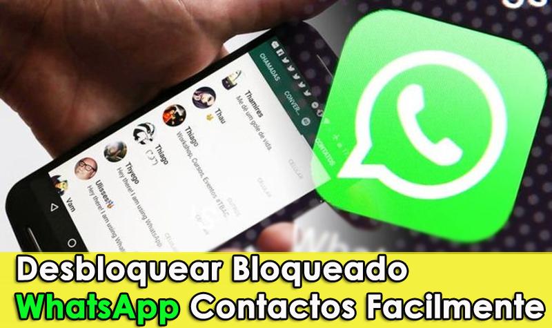 Desbloquear Bloqueado WhatsApp Contactos Facilmente