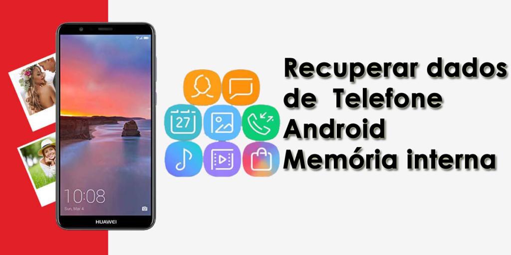 recuperar dados de Telefone Android Memória interna