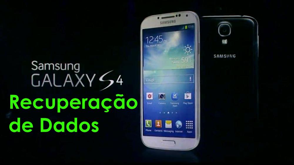 Samsung Galaxy S4 Recuperação de Dados