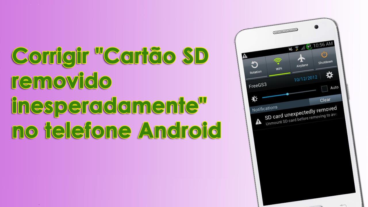 """corrigir """"Cartão SD removido inesperadamente"""" no telefone Android"""