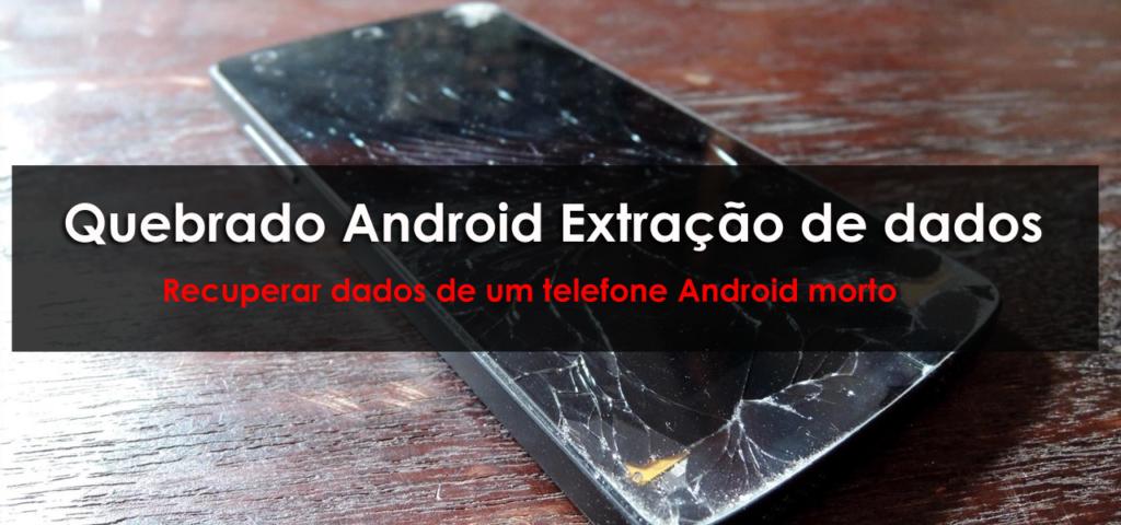 Quebrado Android Extração de dados