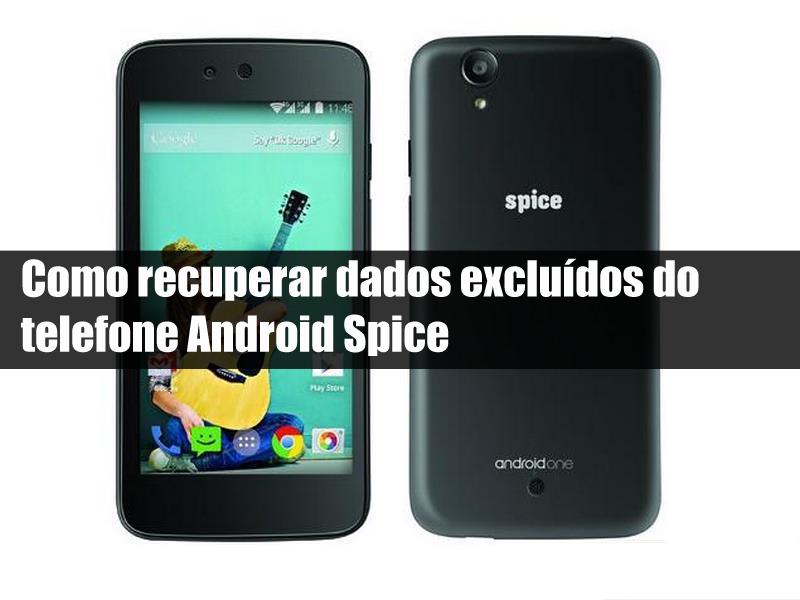 recuperar dados excluídos do telefone Android Spice
