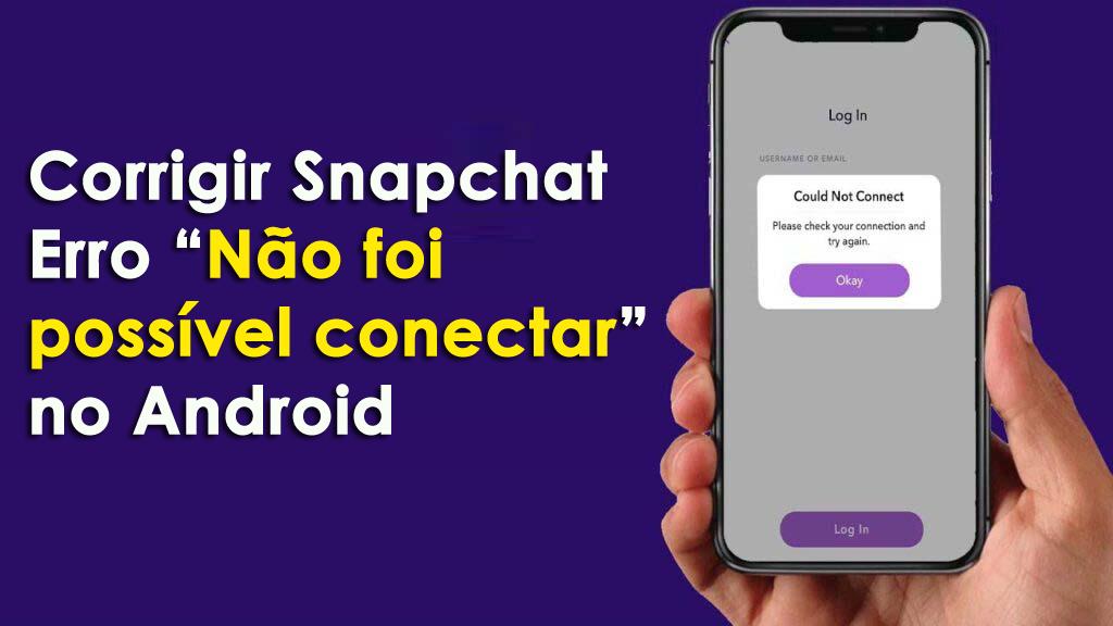 """corrigir Snapchat Erro """"Não foi possível conectar"""" no Android"""