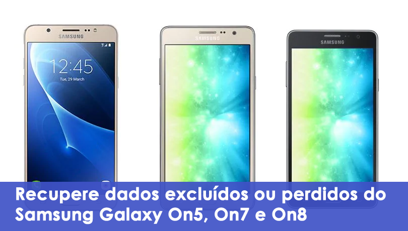 Recupere dados excluídos ou perdidos do Samsung Galaxy On5, On7 e On8