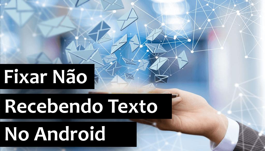 Fixar Não Recebendo Textos no Android