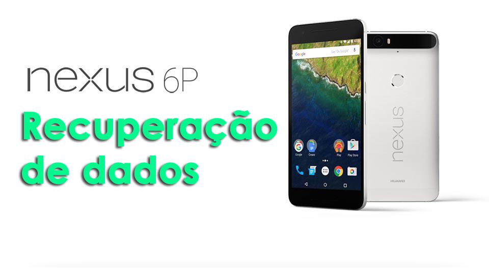 Google Nexus 6P Recuperação de dados