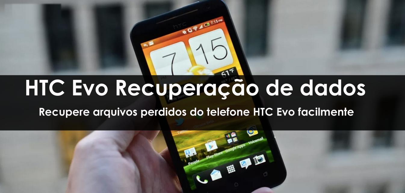 HTC Evo Recuperação de dados
